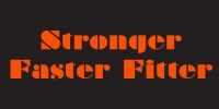 Stronger Faster Fitter