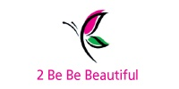 2 Be Beautiful